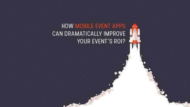 How Mobile Event Apps Can Dramatically Improve Your Event's ROI